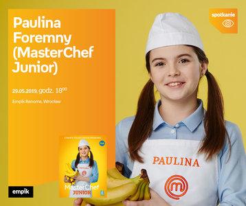 Paulina Foremny (MasterChef Junior)   Empik Remona