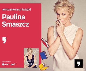Paulina Smaszcz – PREMIERA | Wirtualne Targi Książki