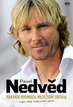 Pavel Nedved. Piłkarze odchodzą, mężczyźni zostają, czyli moje zwyczajne życie                      (ebook)