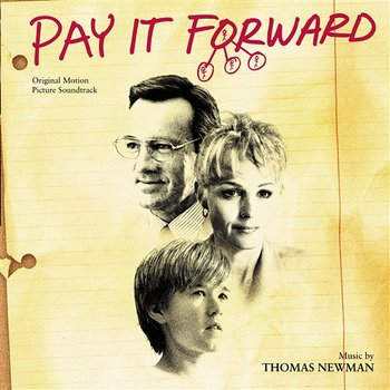 Pay It Forward - Thomas Newman