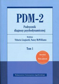 PDM-2. Podręcznik diagnozy psychodynamicznej. Tom 1-Opracowanie zbiorowe