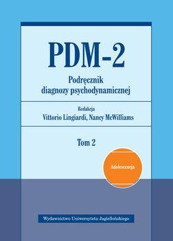 PDM-2. Podręcznik diagnozy psychodynamicznej. Tom 2-Opracowanie zbiorowe