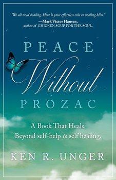 Peace Without Prozac-Unger Ken R
