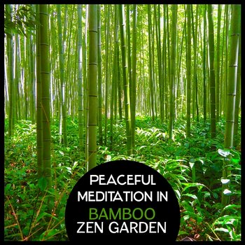 Peaceful Meditation in Bamboo Zen Garden: Traditional Japanese Flute Music,  Oriental Kyoto Buddha, Space for Yoga Relaxation (Album mp3)