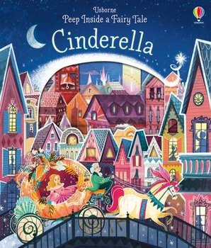 Peep Inside a Fairy Tale Cinderella-Milbourne Anna