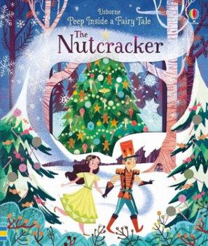 Peep Inside a Fairy Tale The Nutcracker-Milbourne Anna