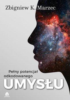 Pełny potencjał odkodowanego umysłu + CD-Marzec Zbigniew K.