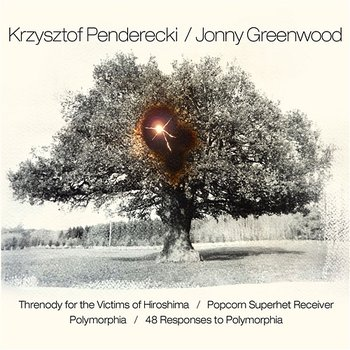 Penderecki & Greenwood: Threnody for the Victims of Hiroshima / Popcorn Superhet Receiver / Polymorphia / 48 Responses to Polymorphia - Krzysztof Penderecki and Jonny Greenwood