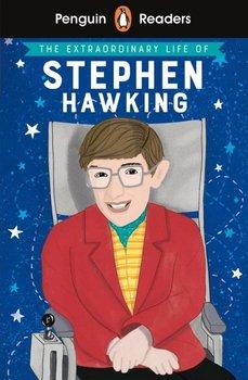 Penguin Readers. Level 3. The Extraordinary Life of Stephen Hawking-Opracowanie zbiorowe