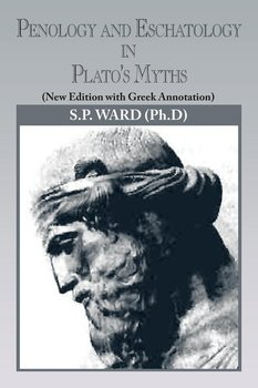 Penology and Eschatology in Plato's Myths-Ward S.P.