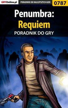Penumbra: Requiem. Poradnik do gry-Justyński Artur Arxel
