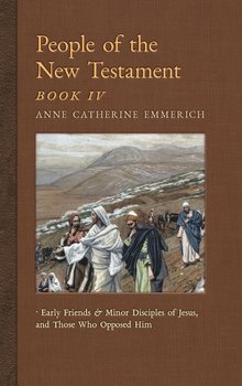 People of the New Testament, Book IV-Emmerich Anne Catherine
