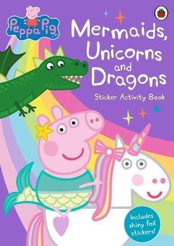Peppa Pig Mermaids, Unicorns and Dragons-Opracowanie zbiorowe