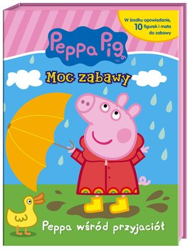 Peppa Pig. Moc zabawy. Peppa wśród przyjaciół-Opracowanie zbiorowe