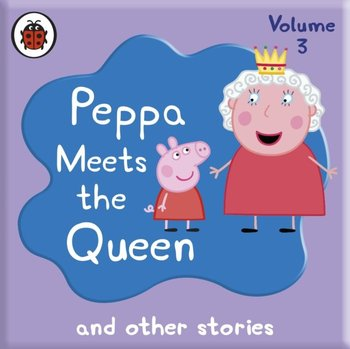 Peppa Pig: Peppa Meets the Queen and Other Audio Stories - Sparkes John
