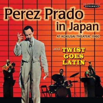 Perez Prado In Japan / Twist Goes Latin-Perez Prado and his Orchestra