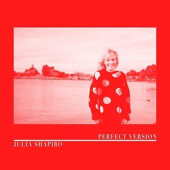 Perfect Version-Julia Shapiro