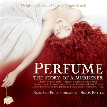 Perfume - The Story of a Murderer [Original Motion Picture Soundtrack]-Sir Simon Rattle, Berliner Philharmoniker