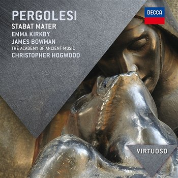Pergolesi: Stabat Mater - Emma Kirkby, James Bowman, The Academy of Ancient music, Christopher Hogwood