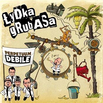 Perpetuum Debile-Łydka Grubasa