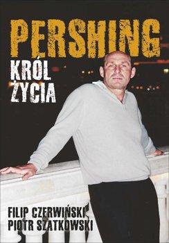Pershing. Król życia-Czerwiński Filip, Szatkowski Piotr