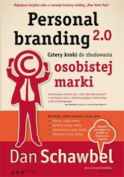 Personal branding 2.0. Cztery kroki do zbudowania osobistej marki-Schawbel Dan