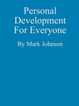 Personal Development For Everyone - Johnson Mark