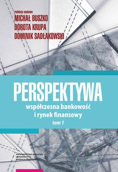 Perspektywa. Współczesna bankowość i rynek finansowy. Tom 1-Opracowanie zbiorowe