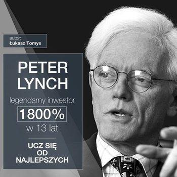 Peter Lynch legendarny inwestor. 1800% w 13 lat. Ucz się od najlepszych-Tomys Łukasz