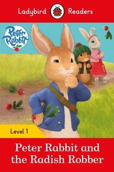 Peter Rabbit and the Radish Robber. Ladybird Readers. Level 1-Opracowanie zbiorowe