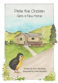 Petie the Chicken Gets a New Home-Heusdens M.A.