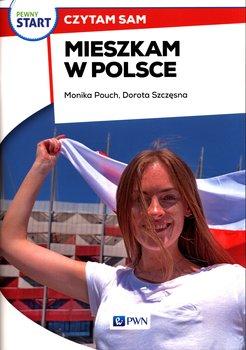 Pewny start. Czytam sam. Mieszkam w Polsce-Pouch Monika, Szczęsna Dorota