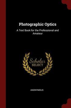 Photographic Optics-Anonymous
