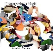 Photography Is Magic-Cotton Charlotte