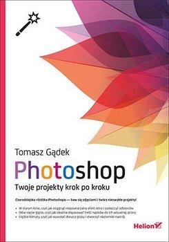 Photoshop. Twoje projekty krok po kroku-Gądek Tomasz