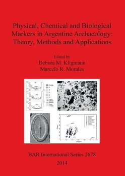 Physical, Chemical and Biological Markers in Argentine Archaeology