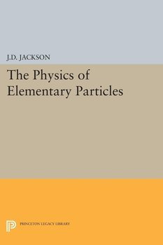 Physics of Elementary Particles-Jackson John David