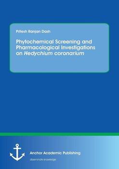 Phytochemical Screening and Pharmacological Investigations on Hedychium coronarium-Dash Pritesh Ranjan