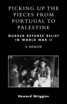 Picking Up the Pieces from Portugal to Palestine - Wriggins Howard