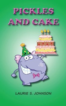 Pickles and Cake-Johnson Laurie S.
