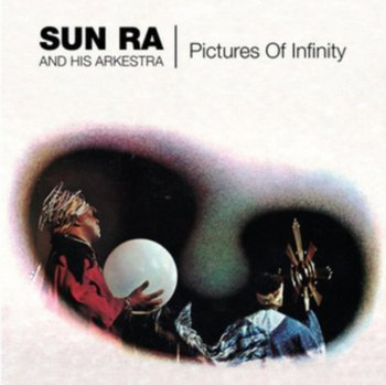 Pictures Of Infinity-Sun Ra