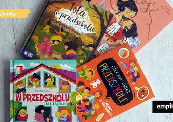 Pięć książek, które pomogą dziecku oswoić przedszkole