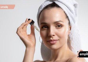 Pięć powodów, dla których warto stosować serum do twarzy