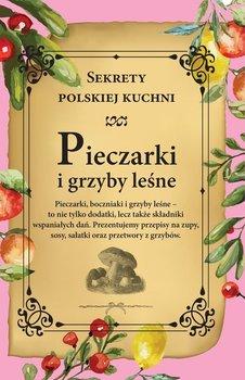 Pieczarki i grzyby leśne. Sekrety polskiej kuchni-Opracowanie zbiorowe