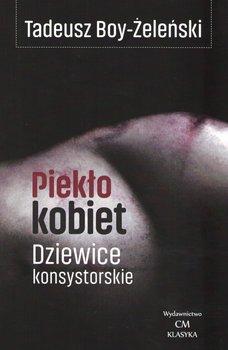 Piekło kobiet. Dziewice konsystorskie-Boy-Żeleński Tadeusz