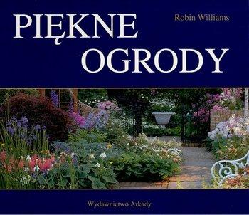 Piękne Ogrody Williams Robin Książka W Sklepie Empikcom