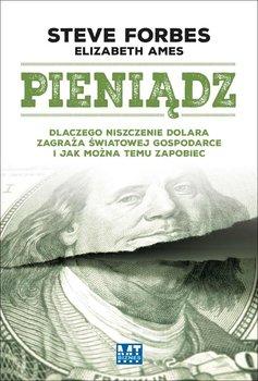 Pieniądz. Dlaczego niszczenie dolara zagraża światowej gospodarce i jak można temu zapobiec                      (ebook)