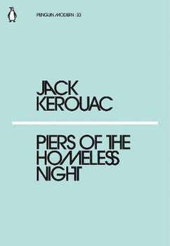 Piers of the Homeless Night - Kerouac Jack