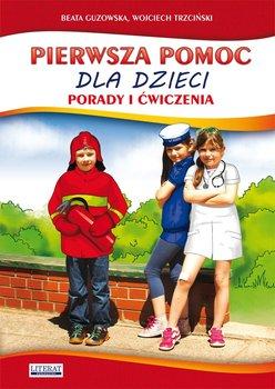 Pierwsza pomoc dla dzieci. Porady i ćwiczenia-Guzowska Beata, Trzciński Wojciech