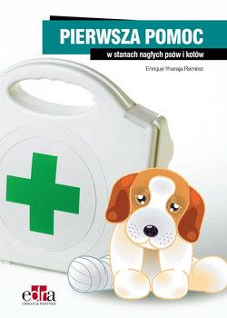 Pierwsza pomoc w stanach nagłych psów i kotów-Ramirez Enrique Ynaraja